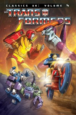 Transformers Classics Uk 4 By Senior, Geoff (CON)/ Simpson, Will (CON)/ Reed, Dan (CON)/ Anderson, Jeff (CON)/ Furman, Simon (CON)